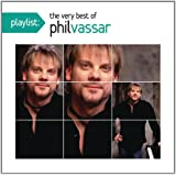 Playlist: The Very Best Of Phil Vassar