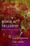 Women in Philosophy: What Needs to Change?