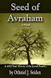 img - for Seed of Avraham - The 4000 Year History of the Jewish Family - A novel book / textbook / text book