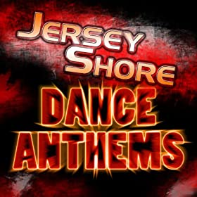 Jersey shore dance anthems the jersey shore for Jersey house music