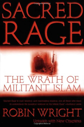 Sacred Rage: The Wrath of Militant Islam