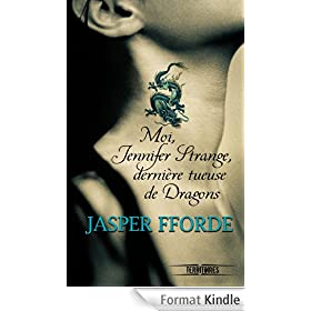 Moi, Jennifer Strange, derni�re tueuse de dragons