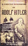 A Concise Biography of Adolf Hitler (0425173402) by Fuchs, Thomas