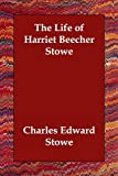 img - for The Life of Harriet Beecher Stowe book / textbook / text book