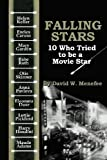 img - for Falling Stars: 10 Who Tried to be a Movie Stars book / textbook / text book