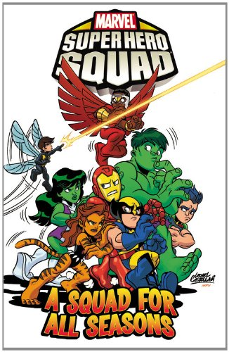 Super Hero Squad Volume 3: A Squad for All Seasons (Marvel Super Hero Squad)
