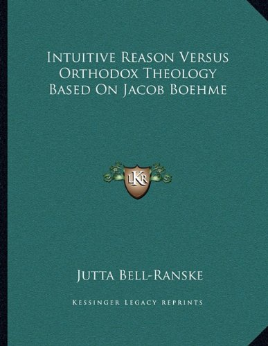 Intuitive Reason Versus Orthodox Theology Based on Jacob Boehme