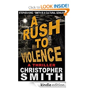 A Rush to Violence (The Top 100 Best-Selling Thriller)