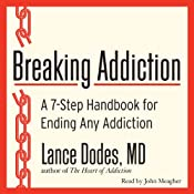 Breaking Addiction: A 7-Step Handbook for Ending Any Addiction | [Lance M. Dodes]