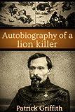Autobiography of a lion killer