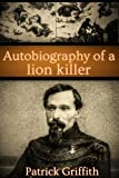 img - for Autobiography of a lion killer book / textbook / text book