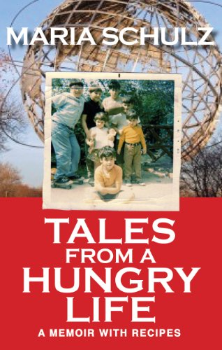 Tales From A Hungry Life A Memoir with Recipes