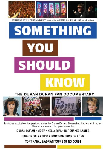 Something You Should Know: The Duran Duran Fan Documentary
