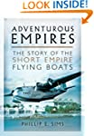 Adventurous Empires: The Story of the...