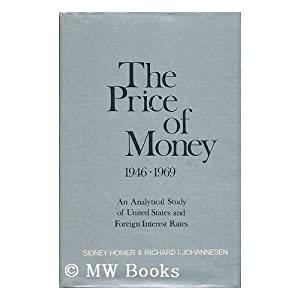 The price of money, 1946 to 1969: An analytical study of United States and foreign interest rates, Sidney Homer