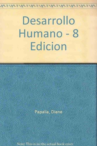 Desarrollo Humano - 8 Edicion (Spanish Edition)