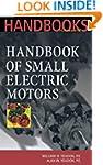 Handbook of Small Electric Motors (Mc...