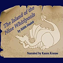 The Island of the Nine Whirlpools (       UNABRIDGED) by Edith Nesbit Narrated by Karen Krause