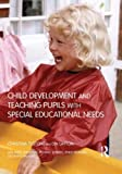 img - for Child Development and Teaching Pupils with Special Educational Needs book / textbook / text book