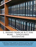img - for L. Annaei Senecae & P. Syri Mimi, ... Singulares Sententiae book / textbook / text book