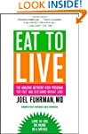 Eat to Live: The Amazing Nutrient-Ric...