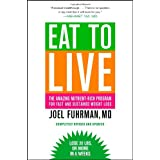 Eat to Live: The Amazing Nutrient-Rich Program for Fast and Sustained Weight Loss, Revised Edition ~ Joel Fuhrman