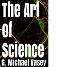 The Art of Science (       UNABRIDGED) by G. Michael Vasey Narrated by Katherine Daryl, Taylor Stonely