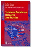 Temporal Databases: Research and Practice (Lecture Notes in Computer Science)