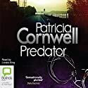 Predator (       UNABRIDGED) by Patricia Cornwell Narrated by Lorelei King