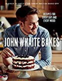 John Whaite Bakes: Recipes for Every Day and Every Mood