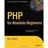 PHP 6 for Absolute Beginners (Expert's Voice in Open Source)by Jason Lengstorf