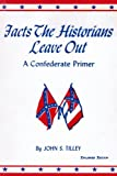 img - for Facts the Historians Leave Out: A Confederate Primer book / textbook / text book