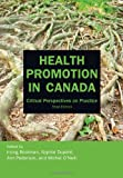 Health Promotion in Canada, 3rd Edition: Critical Perspectives on Practice