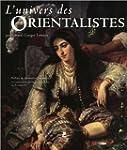 L'univers des Orientalistes  (Ancien...