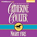 Night Fire: Night Trilogy, Book 1 (       UNABRIDGED) by Catherine Coulter Narrated by Anne Flosnik