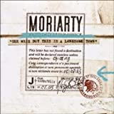 Gee Whiz But This Is A Lonesome Townpar Moriarty