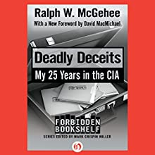 Deadly Deceits: My 25 Years in the CIA (       UNABRIDGED) by Ralph W. McGehee Narrated by Paul Christy