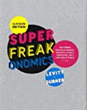 Illustrated Superfreakonomics. Steven D. Levitt & Stephen J. Dubner (1846143039) by Levitt, Steven D.