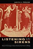 img - for Listening to the Sirens: Musical Technologies of Queer Identity from Homer to Hedwig by Judith A Peraino (20-Sep-2005) Hardcover book / textbook / text book