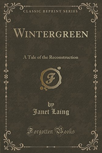 Wintergreen: A Tale of the Reconstruction (Classic Reprint)