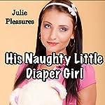 His Naughty Little Diaper Girl | Julie Pleasures