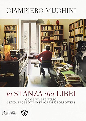 la-stanza-dei-libri-come-vivere-felici-senza-facebook-instagram-e-followers