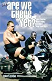 Are We There Yet?: Tales from the Never-Ending Travels of WWE Superstars