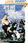 Are We There Yet?: Tales from the Nev...