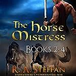 The Horse Mistress, Books 2 - 4 | R. A. Steffan