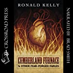Cumberland Furnace & Other Fear Forged Fables | Ronald Kelly