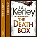 The Death Box (       UNABRIDGED) by J. A. Kerley Narrated by John Moraitis