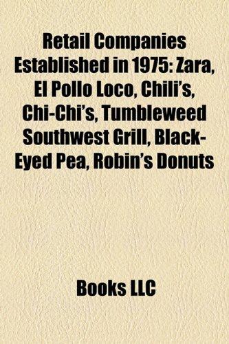 retail-companies-established-in-1975-zara-el-pollo-loco-chilis-chi-chis-tumbleweed-southwest-grill-b