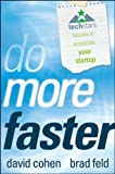 img - for Do More Faster: TechStars Lessons to Accelerate Your Startup by Feld, Brad, Cohen, David 1st (first) Edition [Hardcover(2010)] book / textbook / text book