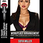 Workplace Arrangement: First Time Lesbian Sex with the Boss | Sofia Miller